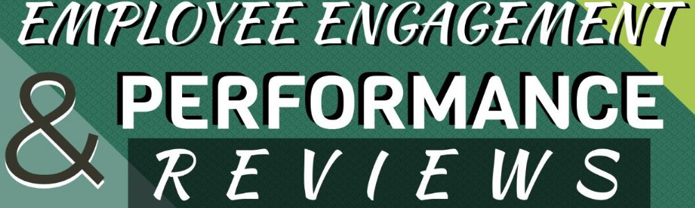 Employee Engagement & Performance Reviews