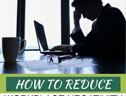 How To Reduce Work Place Negativity
