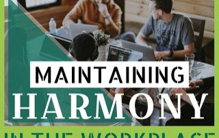 Maintaining Harmony in the Workplace